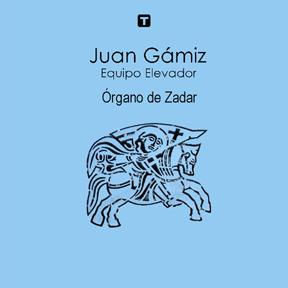 Juan Gámiz/ Órgano de Zadar